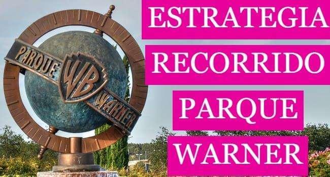 ESTRATEGIA RECORRIDO PARQUE WARNER MADRID –  No hacer colas – Filas – Tips – Consejos