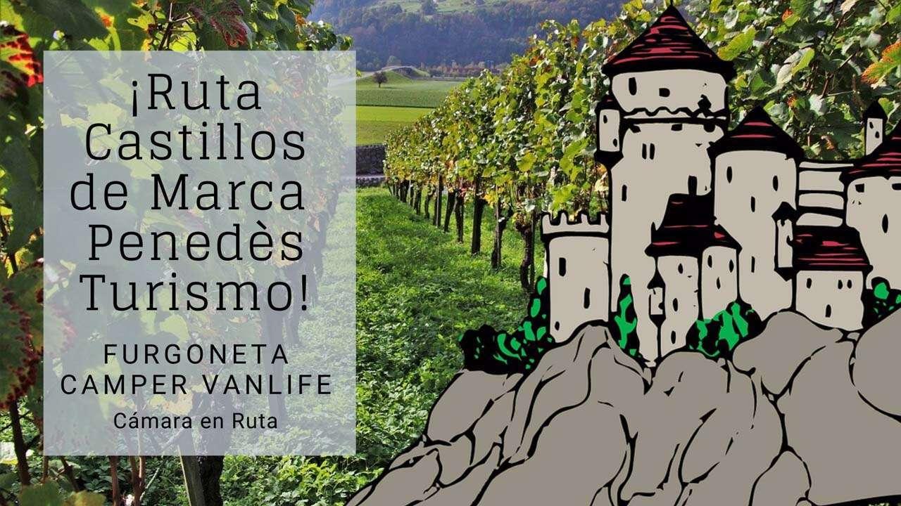 ¡Ruta Castillos de Marca Penedès Turismo! CÁMARA EN RUTA